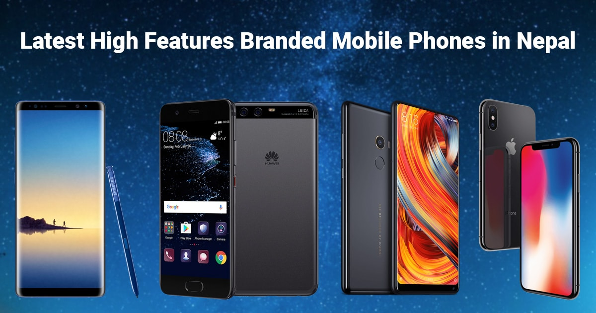 Latest High Features Branded Mobile Phones